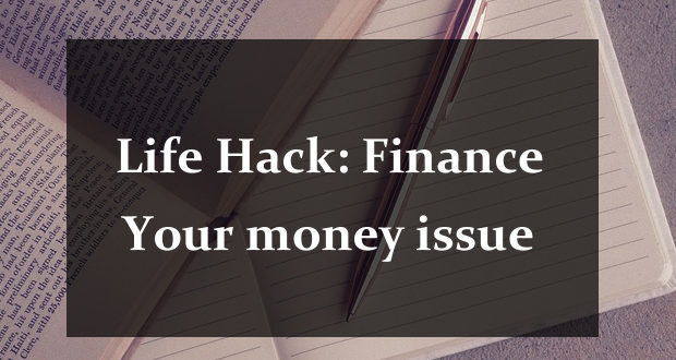 Life Hack: Finance / Your money issue