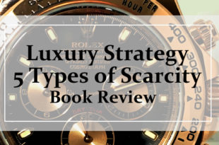 【Luxury strategy ラグジュアリー戦略】意図的にかつ仮想的にブランド神話をつくる稀少性を維持し成長を加速させる 5 つのタイプ